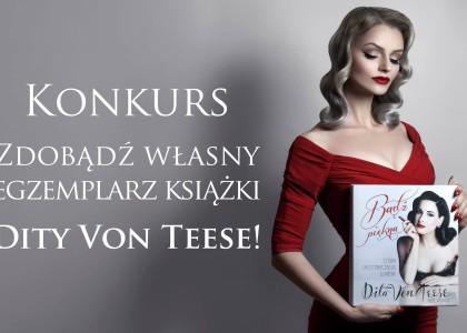"""KONKURS """"Sztuka ekscentrycznego glamour""""  Dita Von Teese"""